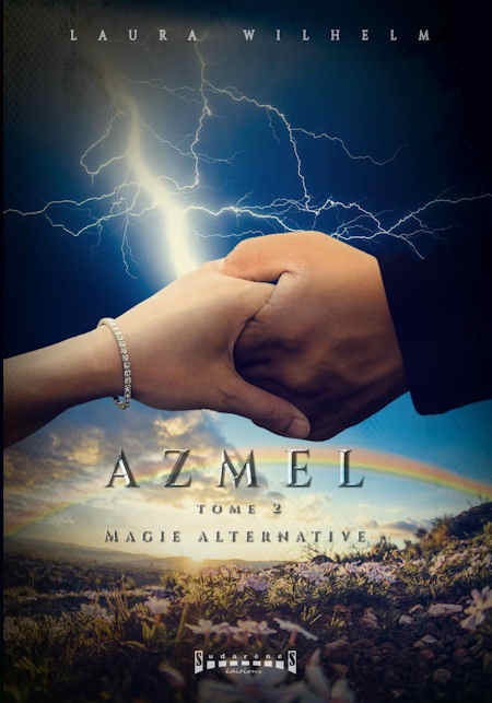 Photo recto du livre:AZMEL Tome 2 :Magie Alternative par Laura Wilhelm